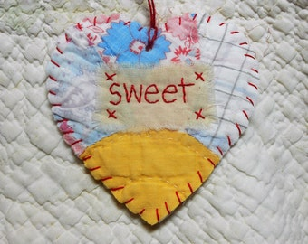 VALENTINE - Wordz From the Heart Snippet Ornament - SWEET - Stitched From Recycled Vintage Quilt Piece