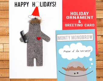 "Holiday Ornament and Christmas Card, Monty Monobrow, ""Master of the Uni-Verse!"" 5"" x 8"""