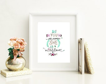 Do You Suppose She's A Wildflower Quote Print of Original Watercolor Illustration