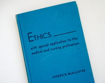 Ethics - Medical and Nursing - second edition - 1959