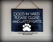 Dog/Dogs In Yard Please Close And Latch Gate Hand Painted Decorative Slate Sign/Close Gate Slate Sign/ Dog In Yard Close Gate Sign