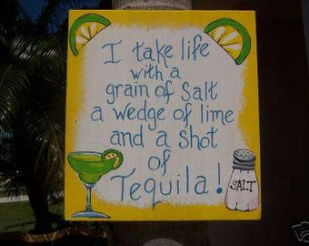 """Tropical """"I Take Life With A Grain of Salt A Wedge of Lime and a Shot of Tequila Tiki Bar Kitchen Decor Hand Painted"""