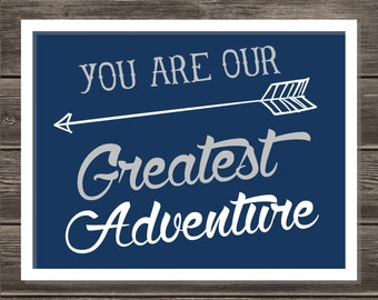 You Are Our Greatest Adventure quote, Navy Poster Nursery Wall Art 12x16 printable instant download