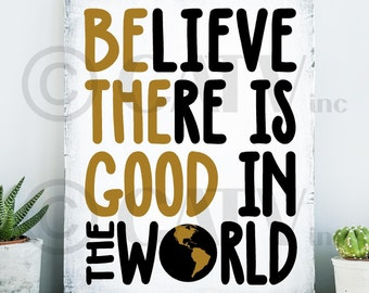 Believe There Is Good In The World-BE THE GOOD Words In fabric vinyl lettering art decal choose color combo 2 sizes