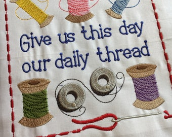 Embroidered quilt block - Give us this day our daily thread - ready to sew or frame 12 in square / sewist / DIY / gift for her / handmade