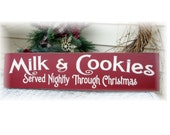 Milk and Cookies served nightly through Christmas primitive sign