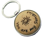 You are my Sunshine engraved key chain