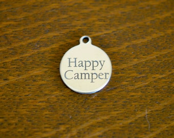 Happy Camper Custom Stainless Steel  Laser Engraved Charm CC09