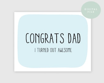 PRINTABLE Funny Father's Day Card Printable  Congrats Dad  Inappropriate father's day card  Fathers Day Gift  INSTANT DOWNLOAD