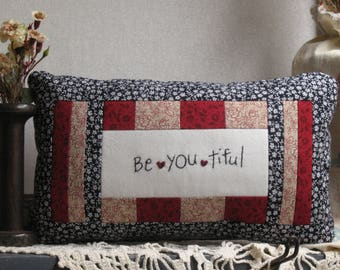 Country Primitive Farmhouse Pillow, Be-You-Tiful