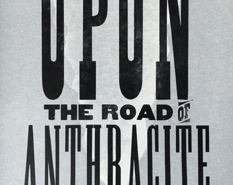 Upon the Road of Anthracite letterpress poster