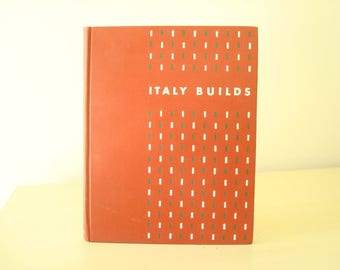 Book: Italy Builds by G.E. Kidder Smith, 1955, Modern Architecture & Native Inheritance, L'Italia costruisce, atomic era, graphic design