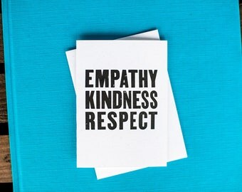 Empathy, Kindness, Respect
