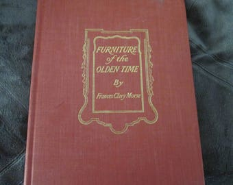 Furniture of the Olden Times by Frances Clary Morse