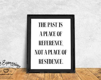 The Past is a Place of Reference Not a Place of Residence/8x10 Art Print/Art Print/Print/The Past Art Print/The Past Print/Ready to Frame/
