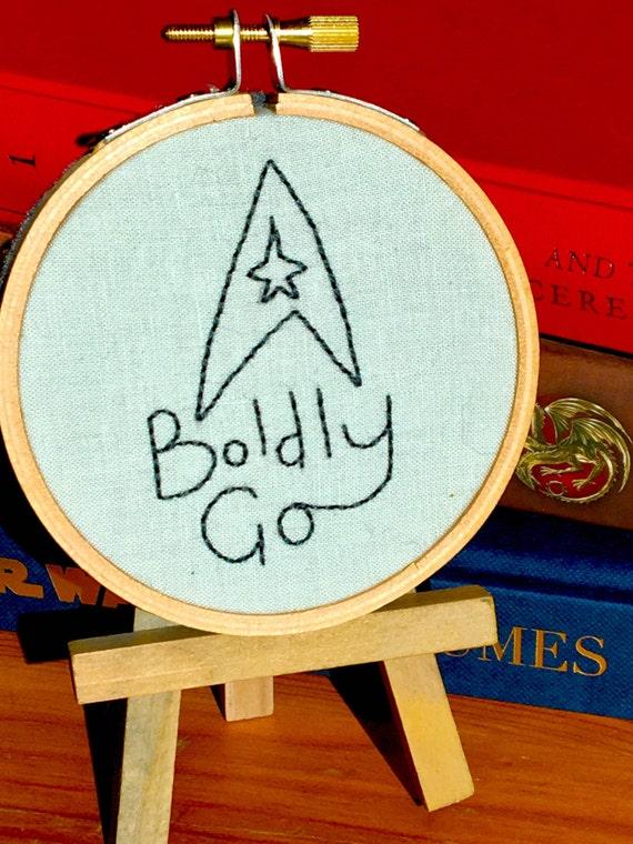 """Mini Star Trek Hand-Embroidered Hoop- """"Boldly Go"""""""