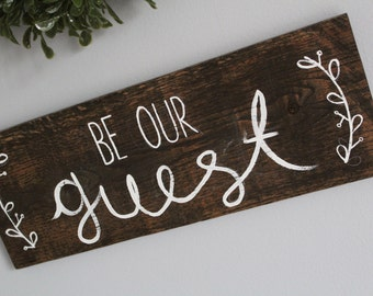 Be Our Guest Sign | Farmhouse Guest Bedroom Sign