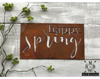 Happy Spring Metal Sign ~ Rusty Finish