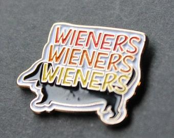 Wieners Wieners Wieners Dachshund Pin