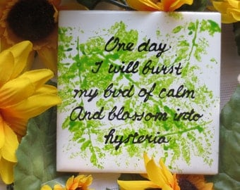 Inspirational Verse Bust My Bud  Hand Painted Tile Coaster Trivet Wall Decor