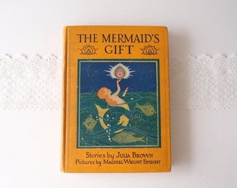 The Mermaid's Gift  ...1925 vintage fairytale book by Julia Brown, illus. by Maginel Wright Enright