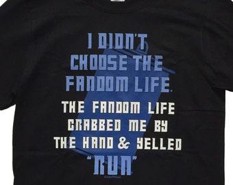 Who Geek Doctor T-Shirt: I Didn't Choose the Fandom Life