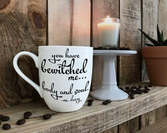 "Hand Painted Coffee Cup - Pride and Prejudice ""You have bewitched me body and soul"" Quote Coffee Cup Mug : FREE SHIPPING"