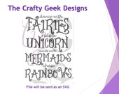Dance With Fairies Ride A Unicorn Swim With Mermaids Chase Rainbows SVG File
