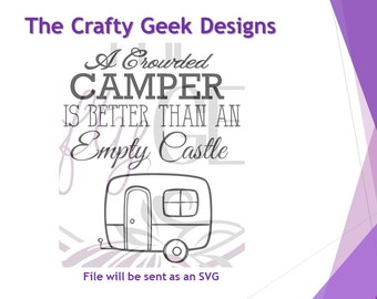 A Crowded Camper Is Better Than An Empty Castle SVG File