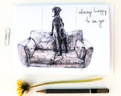 Blank Card - Always Happy to See You - Welcome Dog Card