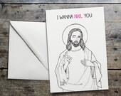 Funny Jesus Valentine's Card 'I wanna nail you'