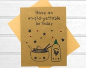 Funny Birthday Card - Pho Birthday Card - Birthday Card - Pun Card - Greeting Card - Blank Greeting Card - Friend  - Kawaii Birthday Card