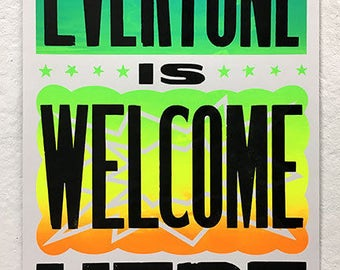 Everyone Is Welcome Here Letterpress Poster