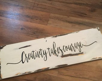 Creativity takes courage sign- rustic farmhouse - art work