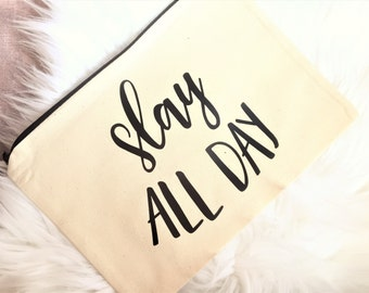 Slay All Day  Pouch / Cosmetic Bag, Bridesmaid Gift, Make Up Bag, Cosmetic Bag, Cosmetic make up, Bridesmaid Bag