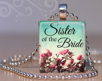 Personalized Sister of the Bride Necklace Pendant - Sister Bridal Jewelry - 9 Designs Available - Wedding Annoucement Thank You Gift