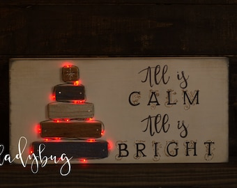 All is calm. All is bright. Christmas sign with led lights. Fully customizable. Christmas. Home Decor. Christmas Decor. Rustic sign