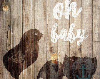Oh Baby | Rustic Farmhouse Baby Chick Nursery Wall Art At Checkout, Choose Print, Framed or Canvas