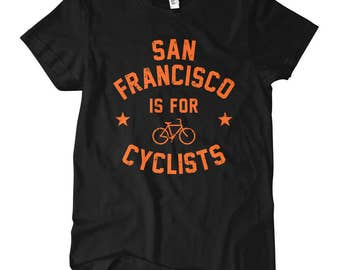 Women's San Francisco is for Cyclists T-shirt - S M L XL 2x - Ladies' Tee, Bicycle Shirt, Cycling Shirt, San Francisco Shirt, Bike Shirt