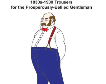 RH919P - 1830s-1900 Trousers for the Prosperously-Bellied Gent