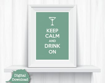 Green Digital Art Print Keep Calm Drink On Funny Home Decor - YOU PRINT Digital Artwork