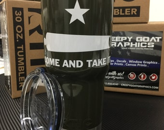 Custom Painted RTIC 30oz Tumbler with Come and Take it Graphics in gloss finish from Creepy Goat Graphics
