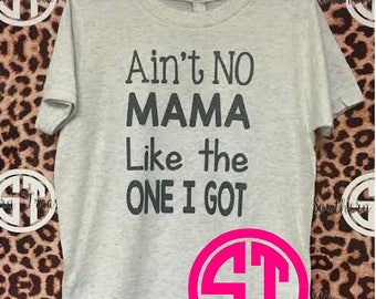 Ain't No Mama Like the One I Got shirt youth crew neck tri blend tshirt next level brand xs, sm, md, lg, xl