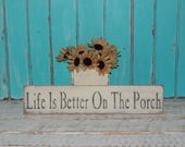 """Life Is Better On The Porch Sign 24"""" Distressed Sign Country Porch Decor Ready To Ship"""