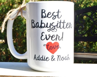 BEST BABYSITTER EVER Mug, gift to nanny, au pair, childcare provider from child, personalized thank you gift