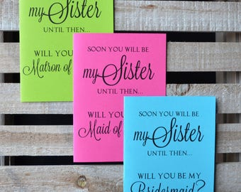 LIMITED TIME soon you will be my Sister Bridesmaid Proposal Card Be My bridesmaid card sister in law card sister to be card bridal card