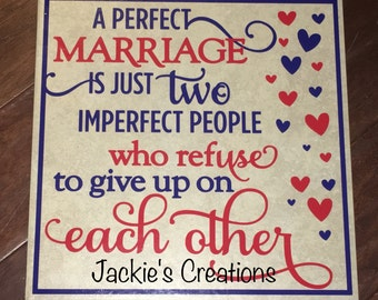 A Perfect Marriage is Two Imperfect People Who Refuse to Give Up on Each Other-Ceramic Tile