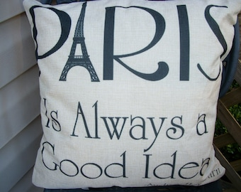 French Chic Pillow Cover, Paris Is Always A Good Idea Audrey Hepburn Quote, Inspirational Quote Pillow Cover 18 x 18 Pillow Cover