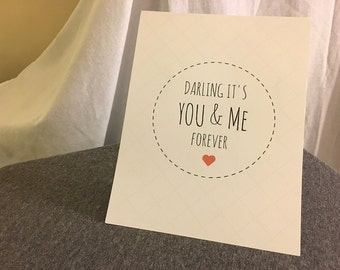 Darling It's You and Me Forever: Print