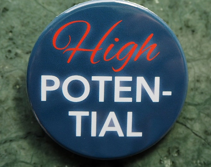 Pinback Button, High Potential, Ø 1.5 Inch Badge, fun, whimsical, blue, red